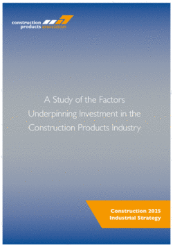A Study of the Factors Underpinning Investment in the Construction Products Industry